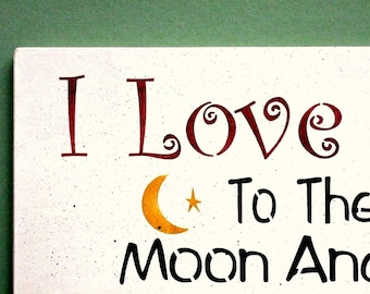 I Love You To The Moon & Back Wood Sign