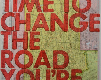 Montana / Still Time To Change the Road You're On/ Letterpress Print on Antique Atlas Page