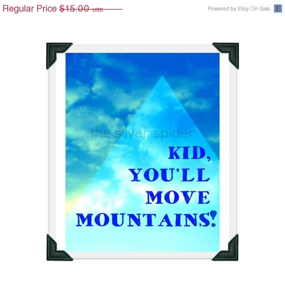 Dr Seuss Kid You Ll Move Mountains: Items Similar To Kid, You'll Move Mountains