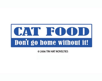 Cat Food - Don't Go Home Without It Sticker