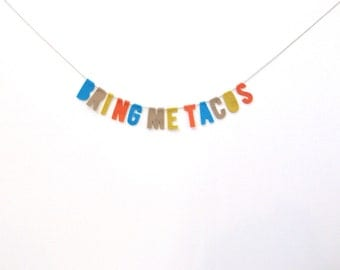 Bring Me Tacos felt room banner, taco garland in blue, brown, yellow and red