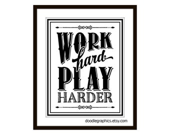 Work Hard Play Harder, Inspirational Quote, Wall Art, Office Art, Man Cave, Graduation Gift