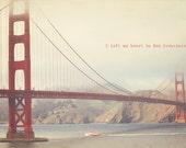 San Francisco Art, San Francisco Photo, San Francisco Print, Golden Gate Bridge, Home Art Decor, Golden Gate Photo, Typography Photo