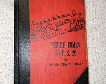Antique Book - Pierre Comes to P.S. 20 - 1952