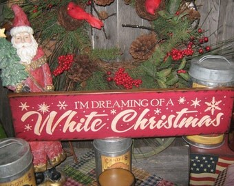 """Primitive Lg Holiday Wood Hand Painted Christmas Sign -  """" I'm Dreaming of a WHITE CHRISTMAS """" Country Folkart Housewares"""