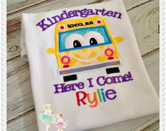 Kindergarten shirt - Back to school shirt - School bus shirt - First day of school shirt - Kindergarten here I come - custom embroidered