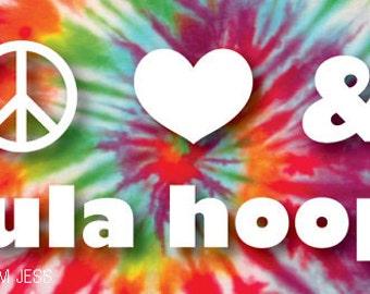 Peace Love & Hula Hoops Bumper Sticker