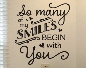 Master Bedroom Wall Decal So Many of My Smiles Begin with You Love Quotes Wall Art Wall Decor Vinyl Lettering Decorations Removable