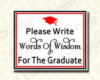 Graduation Party Decorations, Instant Download Printable Graduation Please Write Words Of Wisdom For The Graduate Sign, 5x7 - 8x10, 9931