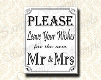 Wedding Sign Decoration, Please Leave Your Wishes For The New Mr and Mrs - Mr and Mrs Guestbook Sign, Printable 5x7 and 8x10 - 162