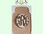 Canning Jar with Monogram Wood Cut Out - Laser Cut