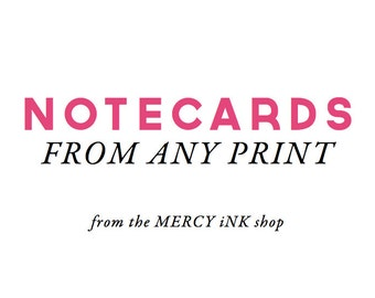 NOTECARDS from any MERCY iNK Print - Inspirational Faith Scripture Greeting Card