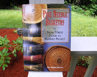 Pine Needle Basketry by Judy Mofield Mallow - 1st edition - from DustyMillerAntiques