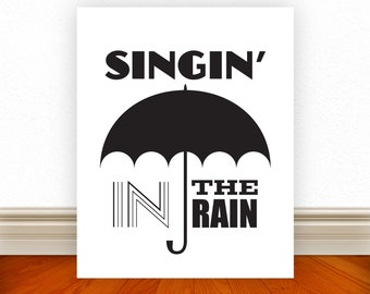 Singin' In The Rain, Singin' In The Rain Poster, Rain, Typography, Typography Print, Home Decor, Custom Color & Size