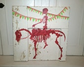 Spooky Skeleton Horse Rider handpainted on Salvage wood.