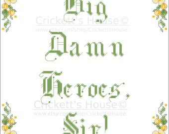 Big Damn Heroes, Sir! - Cross-Stitch Pattern  - Quotes - Firefly - Floral Framed - Zoie - INSTANT DOWNLOAD