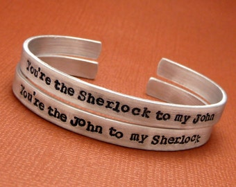 Sherlock Holmes Inspired - John To My Sherlock and Sherlock to my John- A Pair of Hand Stamped Bracelets in Aluminum or Sterling Silver