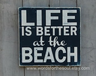 Life is Better at the Beach - Inspirational Decor -  Wooden Sign - Rustic Wood Signs - Rustic Home Decor - Beach Wall Decor - Beach House