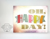 """8x10 art print - """"Oh, Happy Day"""" - Bright & Colorful Typography Poster Print"""
