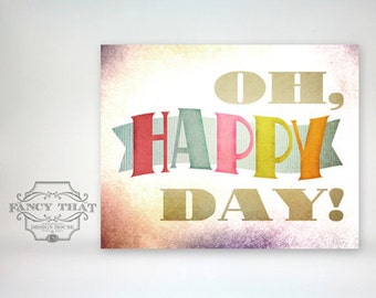 "8x10 art print - ""Oh, Happy Day"" - Bright & Colorful Typography Poster Print"