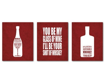 Wine Art Kitchen Wall Art - Set of Three Prints - You be my glass of wine I'll be your shot of whiskey typography wall art - Wine Art
