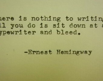 ERNEST HEMINGWAY Quote Hand Typed Quote Made with Vintage Typewriter HEMINGWAY Quote