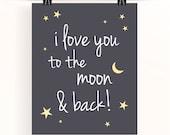 I love you to the moon & back! - monochrome nursery print - typography poster - grey nursery - unisex nursery art - charcoal gray wall art