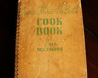 "Jessie Marie De Both ""Cook Book for All Occasions"" ""Food for Family, Company, and Crowd"" Copyright 1938"