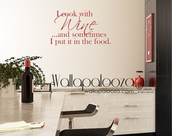 Cooking wall decal - Wine wall decal - Wine - I Cook With Wine Wall Decal - Kitchen wall decal- Wine wall decal - Cooking wall art - Sticker