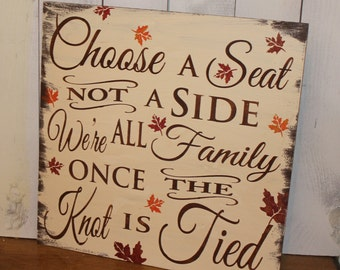 Wedding signs/Choose a Seat/not a Side/We're all Family/Once the Knot is Tied/Fall Leaves/Fall Wedding/Autumn/No Seating Plan Sign