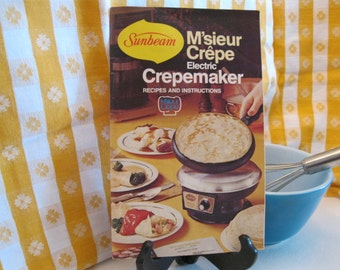 1970s Sunbeam M sieur Crepemaker Recipes and Instructions