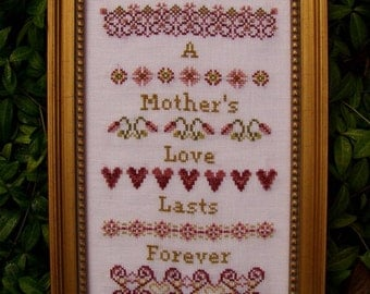 A Mother's Love! Counted Cross Stitch Instant Download Pattern Counted Embroidery Chart Mother's Day Sampler. Sentimental Mom Mama X Stitch.
