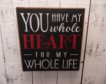 wooden sign, you have my whole heart for my whole life, subway art, wall decor, shabby chic