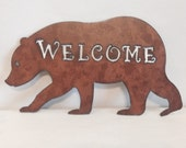 BEAR Wildlife Welcome Sign made of Rusty Rusted Rustic Recycled Metal