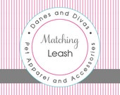 Matching Dog Leash Add-On, For Danes & Divas Collars or Harnesses