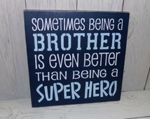 Sometimes Being A Brother Is Even Better Than Being A Superhero -Brother Sign-Superhero Sign-Boys Room Decor-Boys Navy Bedroom Decor
