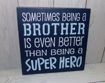 Sometimes Being A Brother Is Even Better Than Being A Superhero, Brother Sign, Superhero Sign, Boys Room Decor, Boys Navy Bedroom Decor
