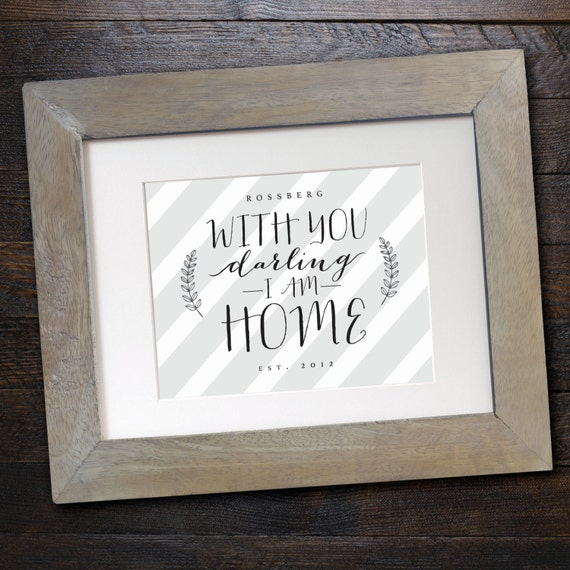 with you darling i am home personalized home dcor print - Personalized Home Decor