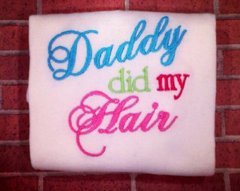 Daddy did my hair bodysuit - great baby shower gift for new daddy!