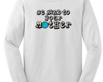 Love Your Mother Earth Long Sleeve T-Shirt 2400 - CA-177