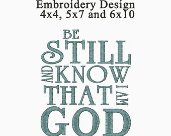 Be Still and Know That I AM GOD Psalm 46 10 Embroidery Design