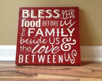 Bless the food before us the family beside us and the love between us wood sign hand painted sign home decor rustic red and cream