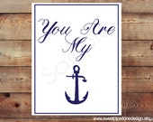 Printable Nautical Inspired Decor Accent-You Are My Anchor 8X10 JPG (300 dpi) Instant Download