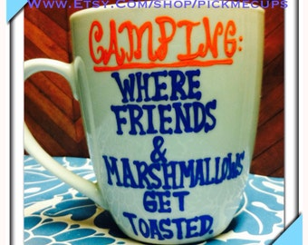 Camping coffee mug where friends and marshmallows get toasted Handpainted coffee mug-Funny coffee mug - friend gift