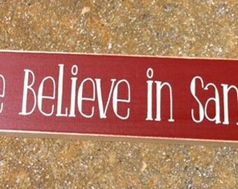 Primitive Country T2005WBIS We Believe in Santa  Shelf Sitter Wooden  Sign
