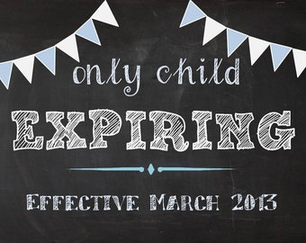 Only Child Expiring / We're Expecting Chalkboard Printable Pink/Blue Banner - baby/ pregnancy announcement 8x10