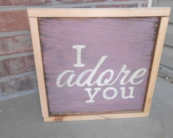 I Adore You Handpainted Rustic Sign