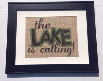 The Lake Is Calling sign printed on real burlap