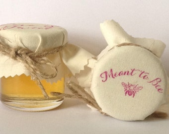Meant to Bee - Wedding Favours - Honey wedding favours