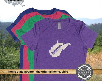 West Virginia Home. shirt- Womens Red Green Royal Pink Purple